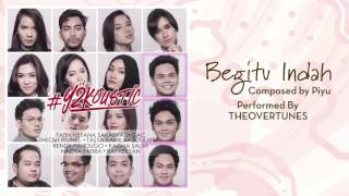 Gambar cover TheOvertunes - Begitu Indah [Official Audio Video]