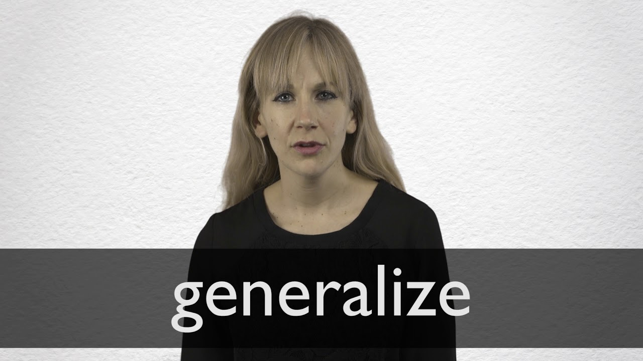Generalize definition and meaning | Collins English Dictionary