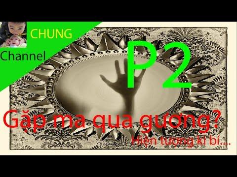 Nghịch dại 1: Thử gặp ma qua gương (10 cách gặp ma) p2 (kl)