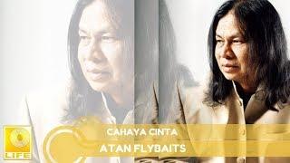 Atan (Flybaits)- Cahaya Cinta