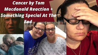 CANCER BY TOM MACDONALD + SOMETHING SPECIAL FOR MY LITTLE BROTHER! RIP JORDAN. (REACTION)