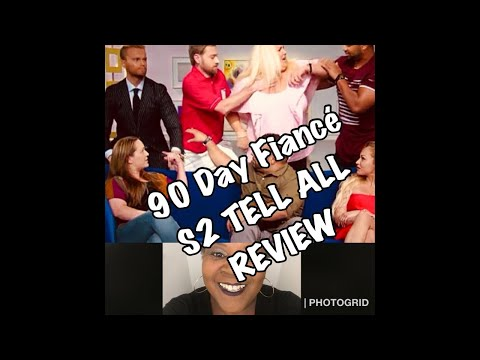 90 DAY FIANCÉ BEFORE THE 90 DAYS, SEASON 2 TELL ALL REVIEW.
