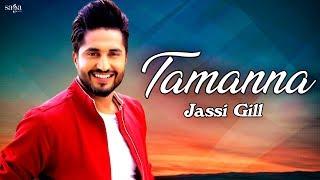 JASSI GILL - TAMANNA | New Punjabi Songs 2019 | Love Songs | Punjabi Hits | Latest Songs