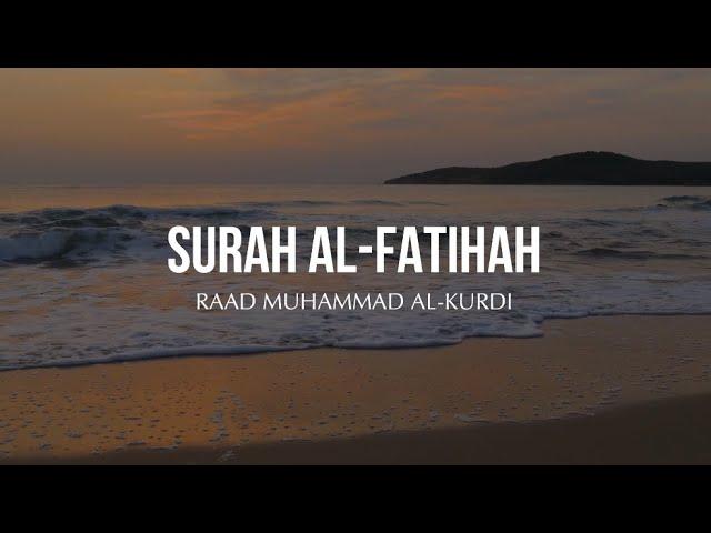 Surah Al-Fatihah x10 - Raad Muhammad Al-Kurdi