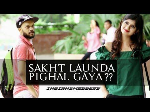 Sakht Launda Pighal Gaya    Indian Swaggers Comedy