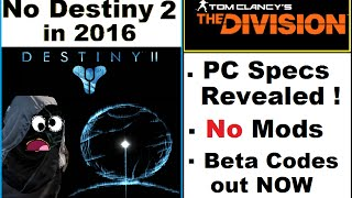 Destiny 2 Delayed till 2017? The Division PC Specs Revealed, No Mod Support,The Division 4K Pics