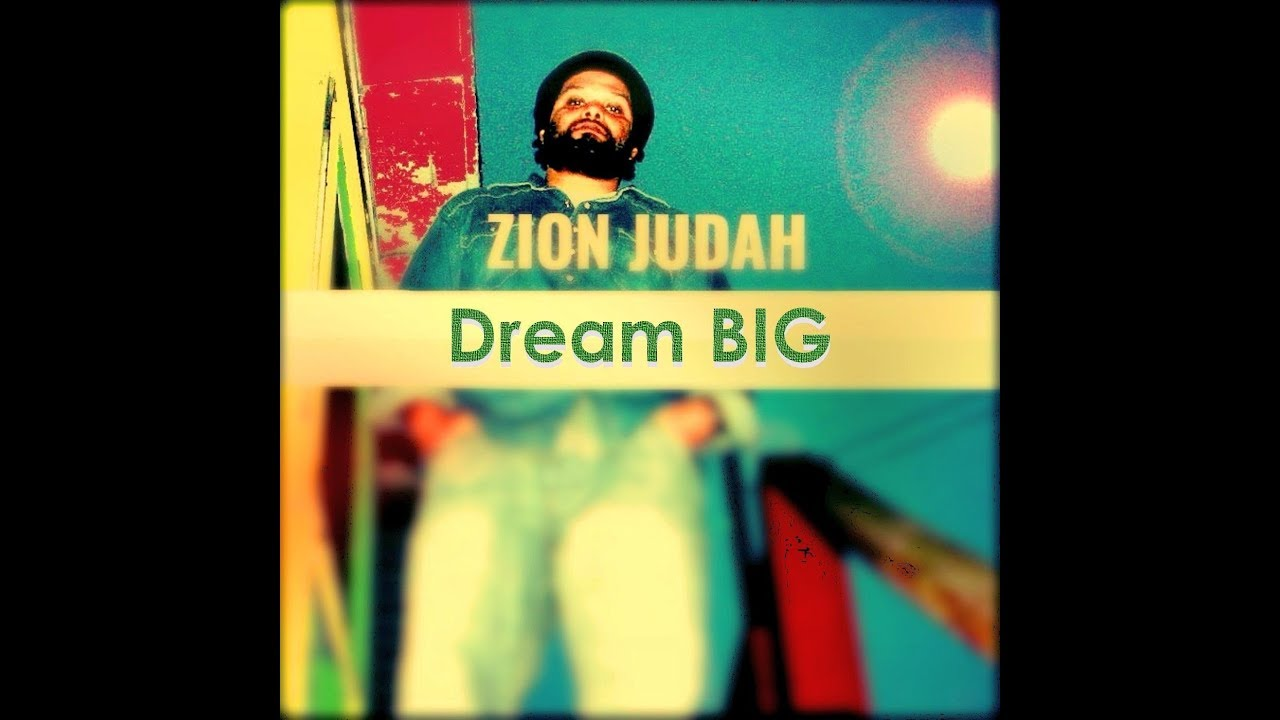 Zion Judah - Dream BIG (Official Video)