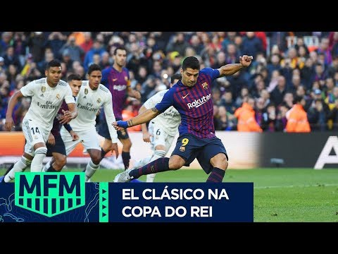BARCELONA OU REAL MADRID? QUEM LARGA NA FRENTE NA COPA DO REI? - MFM DEBATE (06/02)
