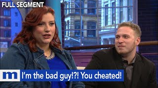 I'm the bad guy!?! You cheated on me! | The Maury Show