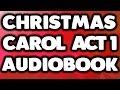 A Christmas Carol Play Act 1 Audiobook