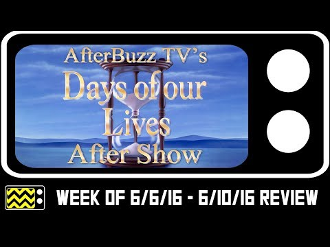 Days Of Our Lives for June 5th - June 9th, 2017 Review & After Show | AfterBuzz TV