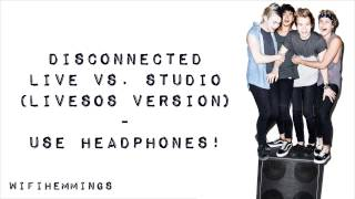 Disconnected (Live vs. Studio) (LIVESOS) - 5 Seconds of Summer