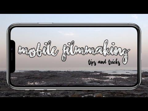 Mobile Filmmaking Tips