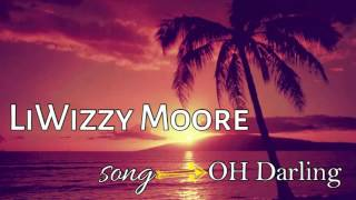 LiWizzy Moore - Oh Darling