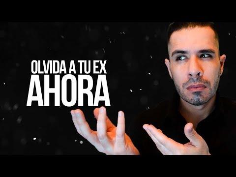 OLVIDA A TU EX AHORA