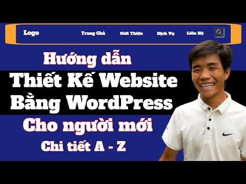 Hướng dẫn thiết kế website bằng WordPress - Cho người mới (Chi tiết A - Z)