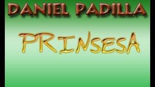 Prinsesa - Daniel Padilla with Lyrics + MP3 Download Link ᴴᴰ