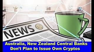 Australia, New Zealand Central Banks Don't Plan to Issue Own Cryptos,Hk Reading Book,
