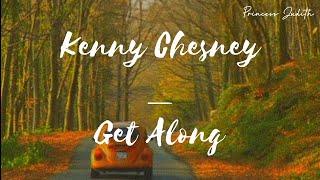 [LYRICS] Kenny Chesney — Get Along