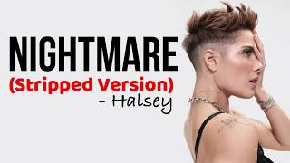 Halsey - Nightmare (Stripped Version) [Full HD] lyrics