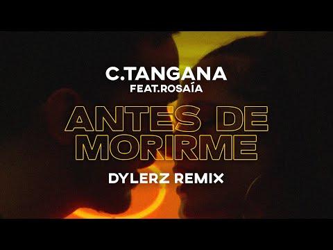 C. Tangana – Antes de morirme Feat. Rosalía (Dylerz Remix)