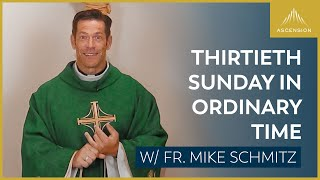 Thirtieth Sunday in Ordinary Time – Mass with Fr. Mike Schmitz