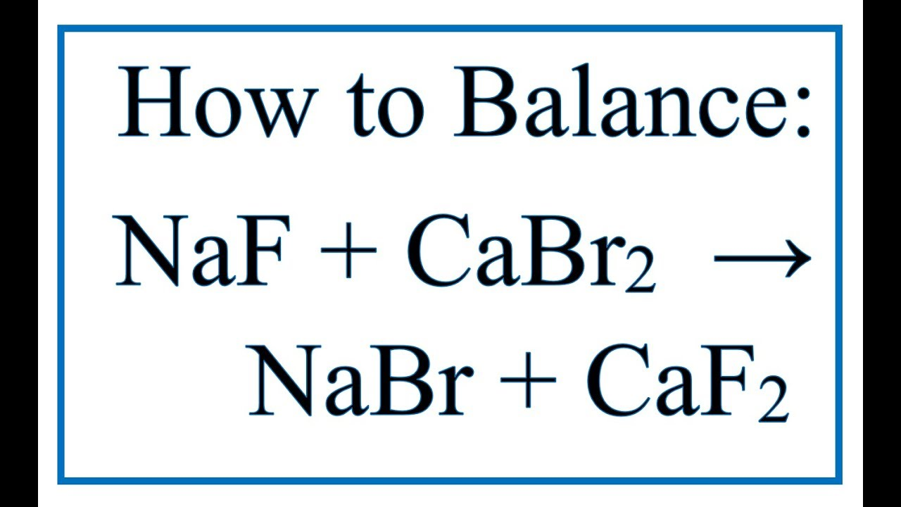 how to balance naf cabr2 nabr caf2 sodium fluoride calcium