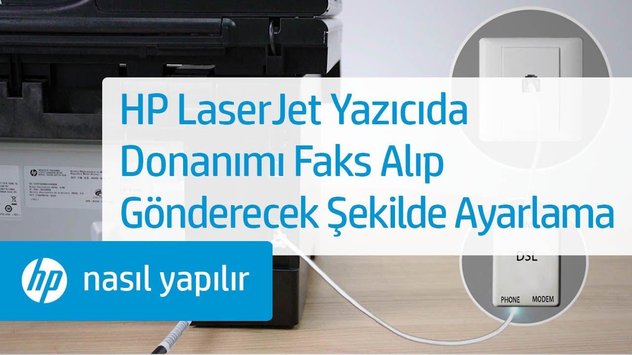 HP LaserJet Yazıcıda Donanımı Faks Alıp Gönderecek Şekilde