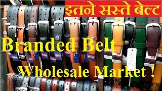 BRANDED LEATHER  BELT WHOLESALE MARKET ! CHEAPEST BELT ! GENTS  ! LADIES ! IN DELHI