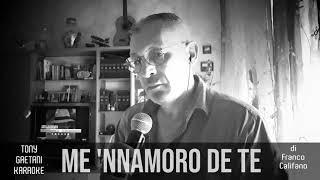 Tony Gaetani - Me 'nnamoro de te (di F. califano) Home Karaoke