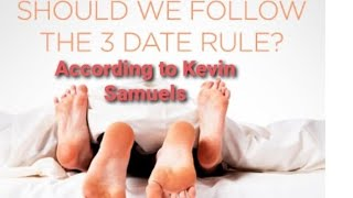 Kevin Samuels Says - Women be prepared for Sex by Date 3! @ Kevin Samuels. Thoughts?