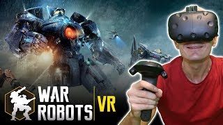 TITANFALL VS PACIFIC RIM IN VIRTUAL REALITY? | War Robots VR HTC Vive & TPCAST Gameplay
