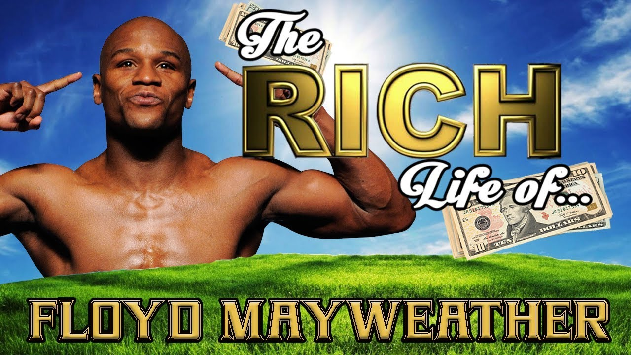 FLOYD MAYWEATHER - The RICH Life - Net Worth 2017 FORBES S.1 Ep.16 - YouTube