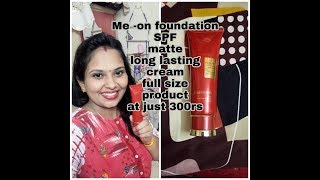 Newly launch Me on matte foundation cum cream rs 300 SPF 20 high coverage long lasting