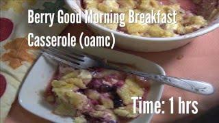 Berry Good Morning Breakfast Casserole (oamc) Recipe