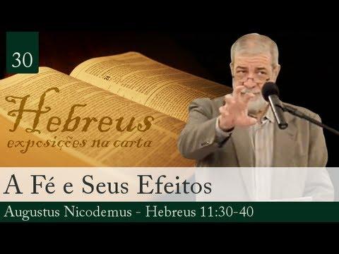 30. A Fé e Seus Efeitos - Augustus Nicodemus