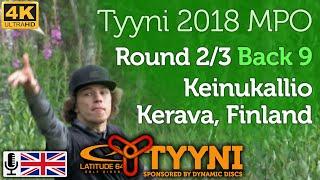 Tyyni 2018 MPO Round 2/3 Back 9 @ Keinukallio (Wysocki, Paju, Barsby, Heinänen) with commentary [4K]