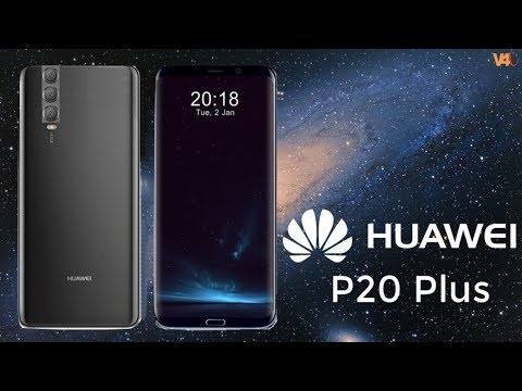 Huawei P20 Plus First Look, Specifications, Camera, Release Date, Price, Features & More