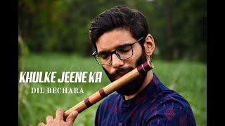 Khulke Jeene Ka - Dil Bechara   Flute Cover   Varsh Jain   A R Rahman   Arijit Singh   Sushant Singh