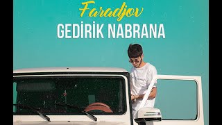 Faradjov - Gedirik Nabrana (Music Video)