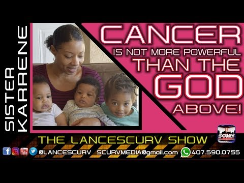 """SISTER KARRENE: """"CANCER IS NOT MORE POWERFUL THAN THE GOD ABOVE!"""" – THE LANCESCURV SHOW"""
