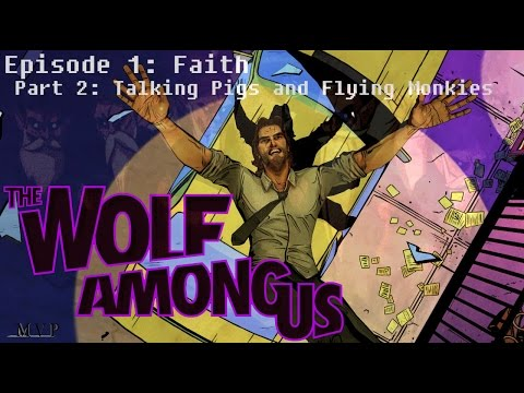 The Wolf Among Us - Talking Pigs and Flying Monkies (part 2)