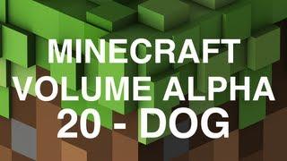 Minecraft Volume Alpha - 20 - Dog