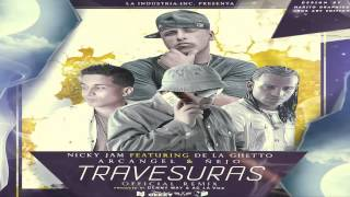 Travesuras Official Remix Nicky Jam Ft. Arcangel, Ñejo, De La Ghetto