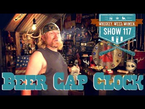 (#117) Beer Cap Clock WHISKEY. WEED. WOMEN. with Steve Jessup