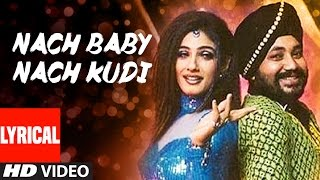 Nach Baby Nach Kudi Lyrical Video | Khauff | Daler Mehndi, Ash…