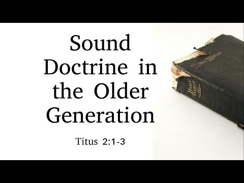 Sound Doctrine in  the  Older Generation