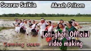 Loti Ghoti||Sourav Saikia||Akash Pritom||2020 Official video making||Coming Soon