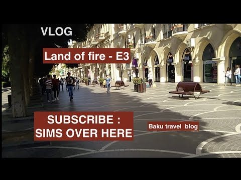 TRIP TO LAND OF FIRE E3- BAKU TRAVEL VLOG