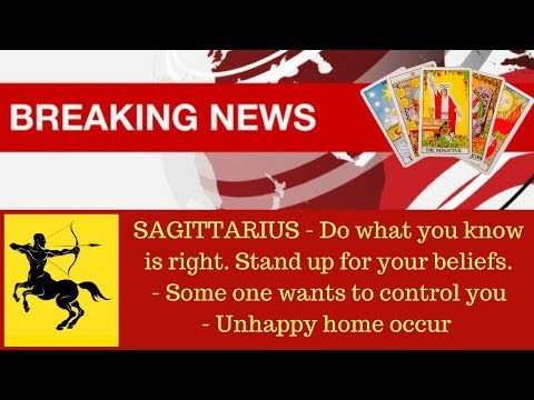 Sagittarius 15-31 August - Breaking News - Some one wants to control you